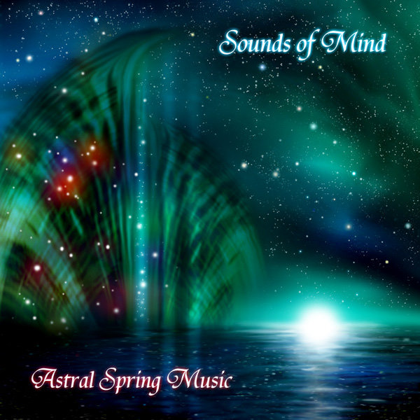 Sounds of Mind - Astral Spring Music