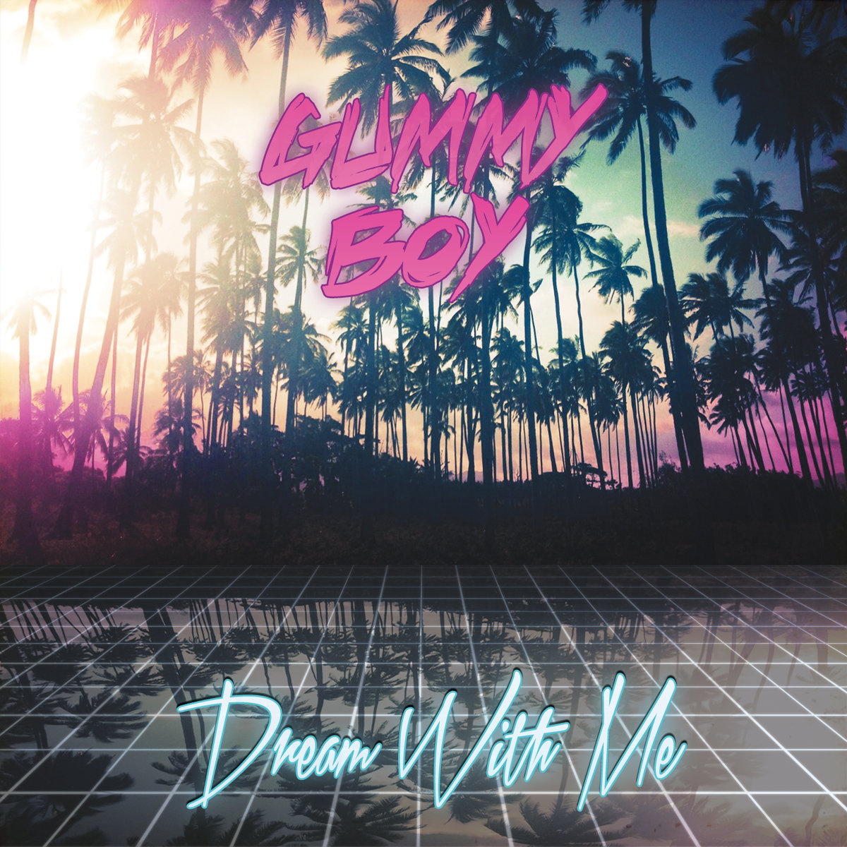 Gummy Boy - Dream With Me