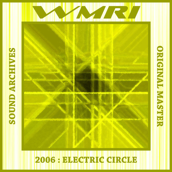 WMRI - Sound Archives 2003-2006: CD08 - Electric Circle