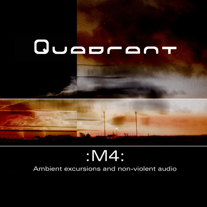 Quadrant - Fields @ 'M4' album (deep industrial ambient, electronic)