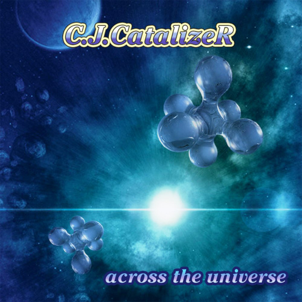 CJ Catalizer - Across the Universe @ 'Across The Universe' album (electronic, across the universe)