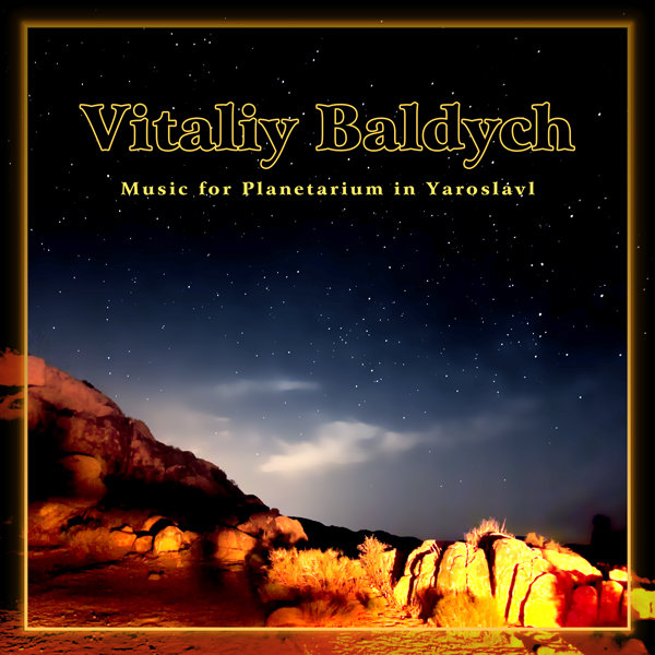 Vitaliy Baldych - Music for Planetarium in Yaroslavl
