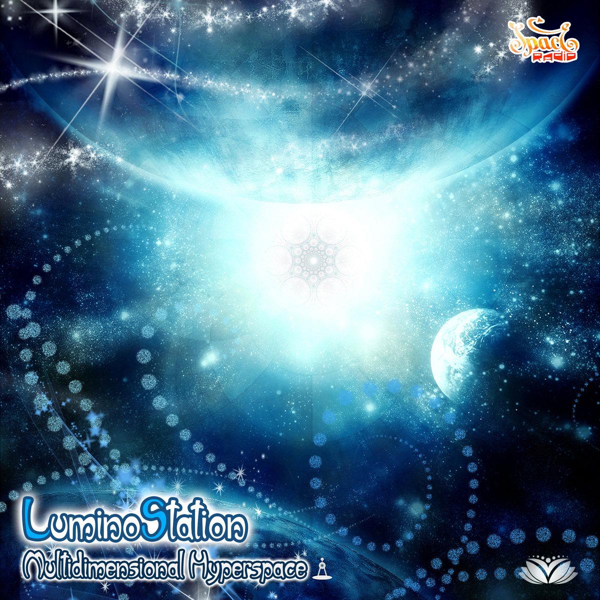 LuminoStation - Multidimensional Hyperspace